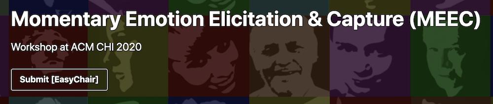 Momentary Emotion Elicitation & Capture (MEEC) Workshop at ACM CHI 2020