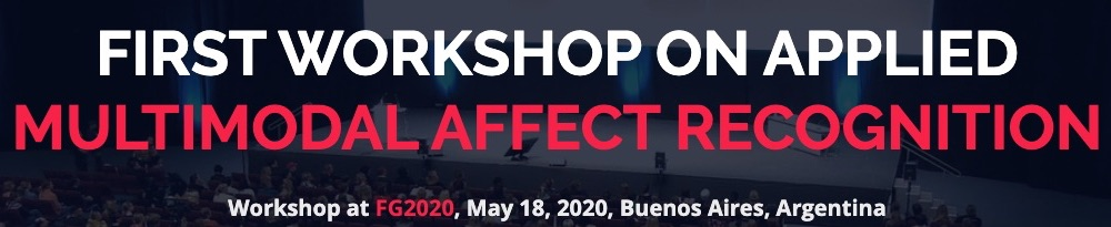 First Workshop on Applied Multimodal Affect Recognition