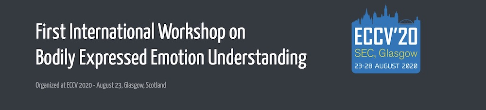 First International Workshop on Bodily Expressed Emotion Understanding